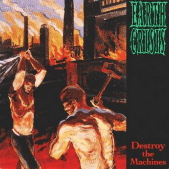 Earth Crisis Destroy the Machines Album Art